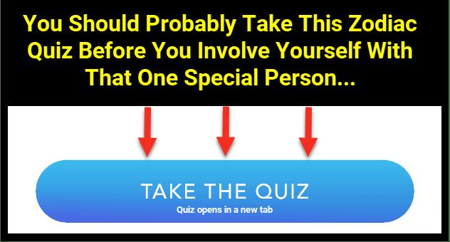 Click here to take the zodiac compatibility quiz